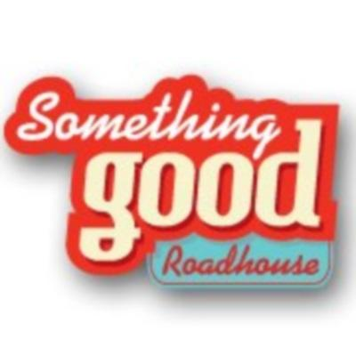 Something Good Roadhouse